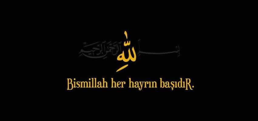 Bismillah her hayrın başıdır.