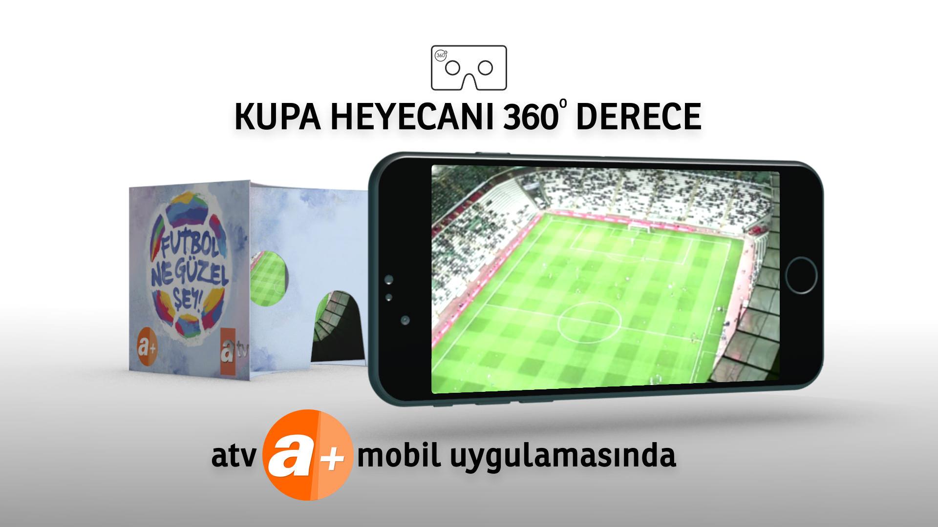 ATV, 26 Mayıs tarihinde Galatasaray ile Fenerbahçe arasında oynanacak Ziraat Türkiye Kupası final maçını 360 derece sunacak.